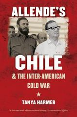 Allende's Chile and the Inter-American Cold War 1st Edition 9781469613901 1469613905