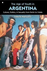 The Age of Youth in Argentina 1st Edition 9781469611631 1469611635