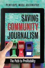 Saving Community Journalism 1st Edition 9781469615424 1469615428