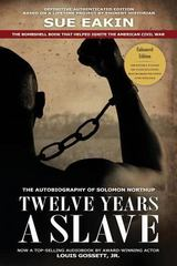 Twelve Years a Slave - Enhanced Edition by Dr. Sue Eakin Based on a Lifetime Project. New Info, Images, Maps 1st Edition 9780989794817 0989794814