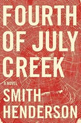 Fourth of July Creek 1st Edition 9780062286451 0062286455