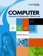 Computer Concepts & Microsoft Office 2013 with Student Resources CD 1st Edition 9780763851873 0763851876