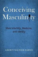 Conceiving Masculinity 1st Edition 9781439910429 1439910421