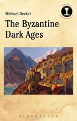 The Byzantine Dark Ages 1st Edition 9781472536037 1472536037