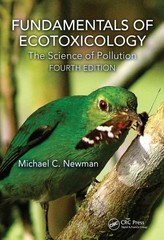 Fundamentals of Ecotoxicology 4th Edition 9781466582323 1466582324
