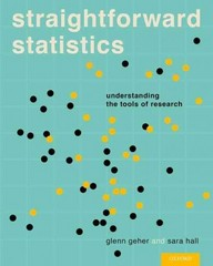 Straightforward Statistics: Understanding the Tools of Research 1st Edition 9780199395798 0199395799