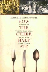 How the Other Half Ate 1st Edition 9780520277588 0520277589