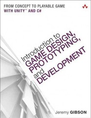 Introduction to Game Design, Prototyping, and Development 1st Edition 9780321933164 0321933168