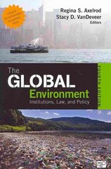The Global Environment; Institutions, Law, and Policy 4th Edition 9781452241456 1452241457