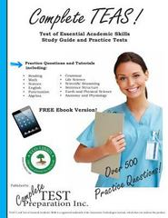 Complete Teas! Test of Essential Academic Skills Study Guide and Practice Tests 1st Edition 9781927358771 1927358779