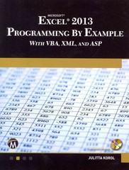 Microsoft Excel 2013 Programming by Example with VBA, XML, and ASP 1st Edition 9781938549915 1938549910