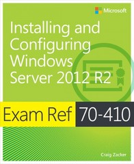 Exam Ref 70-410 Installing and Configuring Windows Server 2012 R2 (MCSA) 1st Edition 9780735684249 0735684243