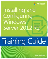 Training Guide Installing and Configuring Windows Server 2012 R2 (MCSA) 1st Edition 9780735684331 0735684332