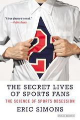 The Secret Lives of Sports Fans 1st Edition 9781468308778 1468308777