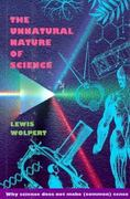 The Unnatural Nature of Science 1st Edition 9780674929807 0674929802