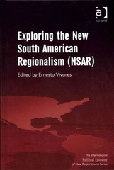 Exploring the New South American Regionalism (NSAR) 1st Edition 9781317137146 1317137140