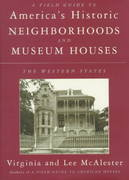 A Field Guide to America's Historic Neighborhoods and Museum Houses 1st edition 9780679425694 0679425691
