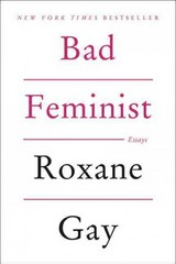 Bad Feminist 1st Edition 9780062282712 0062282719