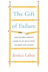 The Gift of Failure 1st Edition 9780062299239 0062299239