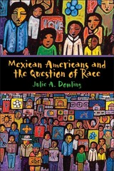 Mexican Americans and the Question of Race 1st Edition 9780292754010 0292754019