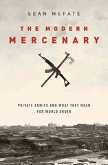 The Modern Mercenary 1st Edition 9780199360109 0199360103