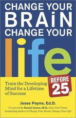 Change Your Brain, Change Your Life (Before 25) 1st Edition 9780373892921 0373892926