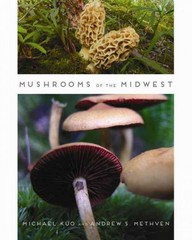 Mushrooms of the Midwest 1st Edition 9780252079764 0252079760