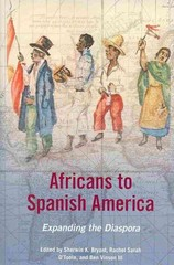 Africans to Spanish America 1st Edition 9780252080012 0252080017