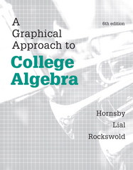 Graphical Approach to College Algebra, A, 6th Edition 9780321900760 0321900766