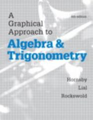 Graphical Approach to Algebra and Trigonometry 6th Edition 9780321900258 0321900251