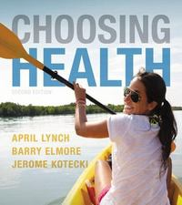Choosing Health 2nd Edition 9780321929655 0321929659