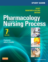 Study Guide for Pharmacology and the Nursing Process 8th Edition 9780323371353 0323371353