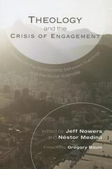 Theology and the Crisis of Engagement 0 9781610979924 1610979923