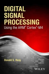 Digital Signal Processing Using the ARM Cortex M4 1st Edition 9781118859049 1118859049