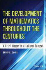 The Development of Mathematics Throughout the Centuries 1st Edition 9781118853849 1118853849