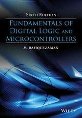 Fundamentals of Digital Logic and Microcontrollers 6th Edition 9781118855799 1118855795