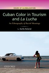 Cuban Color in Tourism and La Lucha: An Ethnography of Racial Meaning 1st Edition 9780199927241 0199927243
