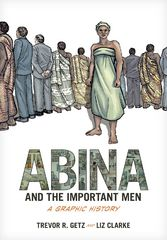 Abina and the Important Men: A Graphic History 1st Edition 9780199862825 0199862826