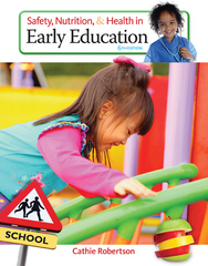 Safety, Nutrition and Health in Early Education 6th Edition 9781305088900 1305088905