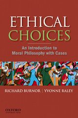 Ethical Choices: An Introduction to Moral Philosophy with Cases 1st Edition 9780199989485 0199989486
