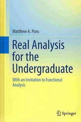 Real Analysis for the Undergraduate 1st Edition 9781461496373 1461496373