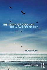 The Death of God and the Meaning of Life 2nd Edition 9780415841139 0415841135