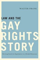 Law and the Gay Rights Story 1st Edition 9780813568713 0813568714