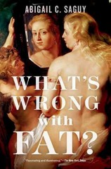 What's Wrong with Fat 1st Edition 9780199377114 0199377111