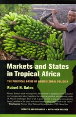 Markets and States in Tropical Africa 1st Edition 9780520282568 0520282566