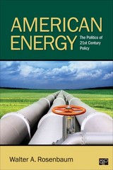 American Energy; The Politics of 21st Century Policy 1st Edition 9781452205373 145220537X