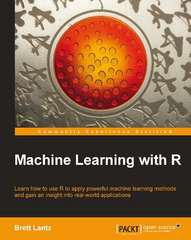 Machine Learning with R 1st Edition 9781782162155 1782162151