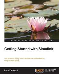 Getting started with Simulink 1st Edition 9781782171393 1782171398