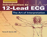 Introduction to 12-Lead ECG: The Art of Interpretation 2nd Edition 9781284040906 1284040909