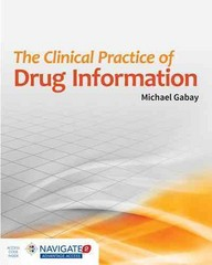 The Clinical Practice of Drug Information 1st Edition 9781284026245 1284026248